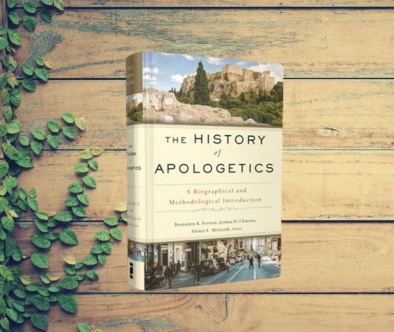 New Book Alert: The History of Apologetics